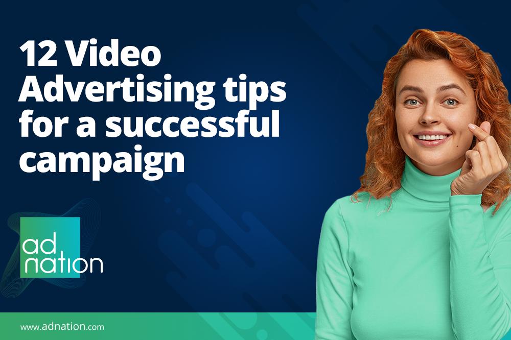 12 Video advertising tips